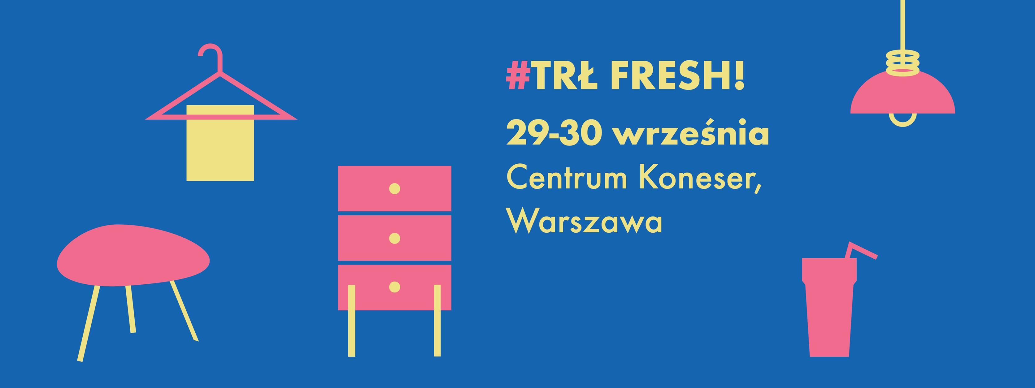 TRŁ Fresh! - Targi Rzeczy Ładnych w Koneserze