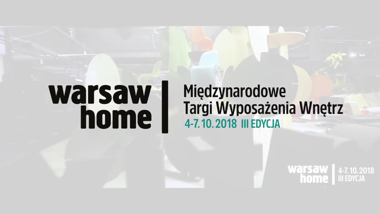 Warsaw Home 2018 Międzynarodowe Targi Wyposażenia Wnętrza